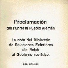 Libros antiguos: HITLER. PROCLAMACIÓN DEL FÜHRER AL PUEBLO ALEMÁN. LA NOTA DEL MINISTERIO... BERLIN, 1941. . Lote 49903482