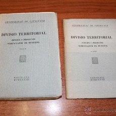 Libros antiguos: GENERALITAT DE CATALUNYA. DIVISIÓ TERRITORIAL, ESTUDIS I PROJECTES, NOMENCLATOR DE MUNICIPIS. 1933.. Lote 50088860