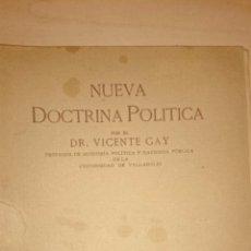 Libros antiguos: 1911 - VICENTE GAY - NUEVA DOCTRINA POLÍTICA - LIBERALISMO SOCIALISMO - 1ª EDICIÓN, RARA.. Lote 50105669