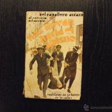 Libros antiguos: NOS LLEVAN HACIA EL ABISMO, EL CABALLERO AUDAZ AL SERVICIO DEL PUEBLO,1932. Lote 50347905