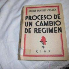 Libros antiguos: PROCESO DE UN CAMBIO DE REGIMEN(HISTORIA Y MURMURACION).RAFAEL SANCHEZ GUERRA .EDICIONES CIAP 1932. Lote 50700088