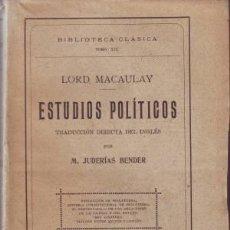 Libros antiguos: MACAULAY, LORD: ESTUDIOS POLITICOS. TRADUCCIÓN DIRECTA DEL INGLÉS POR M. JUDERÍAS BENDER. 1928. Lote 50870313