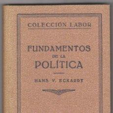 Libros antiguos: FUNDAMENTOS DE LA POLÍTICA. HANS V. ECKHARDT. EDITORIAL LABOR 1932.. Lote 50901103