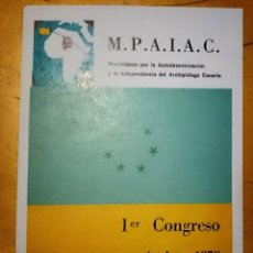 Libros antiguos: PRIMER CONGRESO MPAIAC. REEDICIÓN DE ESTE LIBRO DE 1979.. Lote 57877010