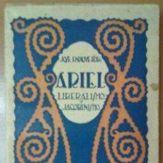 Libros antiguos: ARIEL LIBERALISMO Y JACOBINISMO JOSE ENRIQUE RODO . Lote 51010479