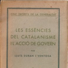 Libros antiguos: LES ESSENCIES DEL CATALANISME I L'ACCIO DE GOVERN / L. DURAN I VENTOSA. BCN : PUIG, 1936. 19X12CM.. Lote 51052144