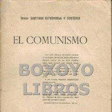 Libros antiguos: ESTEBANELL Y SURIÑACH, SANTIAGO. EL COMUNISMO. IDEARIO DE LAS CONFERENCIAS PRONUNCIADAS EN EL ATENEO. Lote 51096741