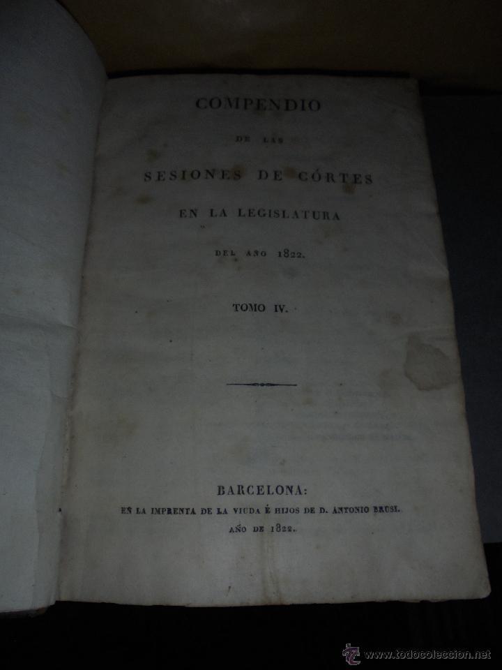 COMPENDIO DE LAS SESIONES DE CÓRTES EN LA LEGISLATURA DEL AÑO 1822 TOMO IV IMP. VIUDA É HIJOS DE D (Libros Antiguos, Raros y Curiosos - Pensamiento - Política)