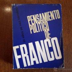 Libros antiguos: PENSAMIENTO POLÍTICO DE FRANCO. 25 AÑOS DE PAZ ESPAÑOLA . Lote 51131053