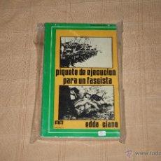 Libros antiguos: PIQUETE DE EJECUCION PARA UN FASCISTA. Lote 51246637