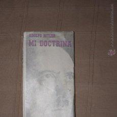 Libros antiguos: MI DOCTRINA ADOLF HITLER. Lote 51246825
