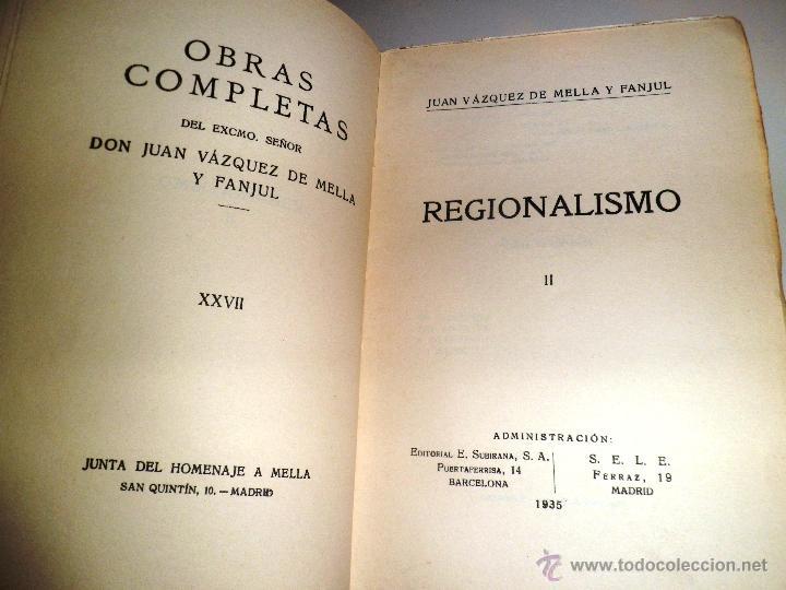 Libros antiguos: REGIONALISMO. TOMOS I Y II. DON JUAN VAZQUEZ DE MELLA Y FANJUL. (1935) VER DETALLES. 1A EDICIÓN - Foto 11 - 51480922