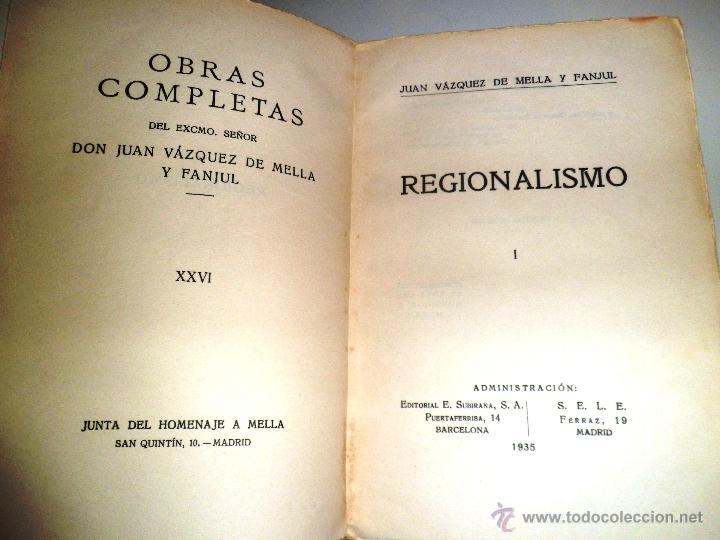 Libros antiguos: REGIONALISMO. TOMOS I Y II. DON JUAN VAZQUEZ DE MELLA Y FANJUL. (1935) VER DETALLES. 1A EDICIÓN - Foto 19 - 51480922