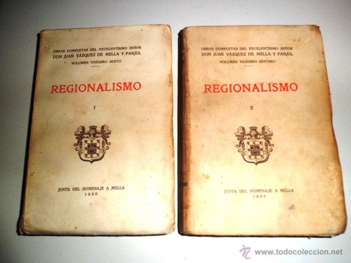 Libros antiguos: REGIONALISMO. TOMOS I Y II. DON JUAN VAZQUEZ DE MELLA Y FANJUL. (1935) VER DETALLES. 1A EDICIÓN - Foto 27 - 51480922