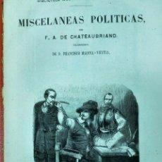 Libros antiguos: CHATEUBRIAND-MISCELÁNEAS POLÍTICAS.NUEVA EDICIÓN ILUSTRADA CON GRABADOS.. Lote 51647213