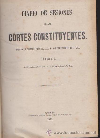 Libros antiguos: DIARIO DE SESIONES DE LAS CORTES CONSTITUYENTES 1869 - TOMO I - J.A.GARCÍA, IMPRESOR 1870 / MADRID - Foto 3 - 52314693