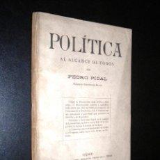 Libros antiguos: POLITICA AL ALCANCE DE TODOS / PEDRO PIDAL / 1919. Lote 52555930