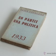 Libros antiguos: UN PARTIT, UNA POLÍTICA - LLIGA CATALANA 1933. Lote 52633481
