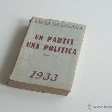 Libros antiguos: UN PARTIT, UNA POLÍTICA - LLIGA CATALANA 1933. Lote 52633516