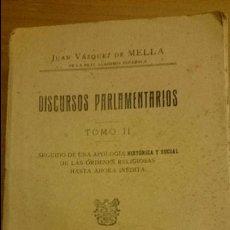 Libros antiguos: DISCURSOS PARLAMENTARIOS, TOMO II, 1927, JUAN VAZQUEZ DE MELLA- APOLOGIA DE LAS ORDENES RELIGIOSAS. Lote 128487178