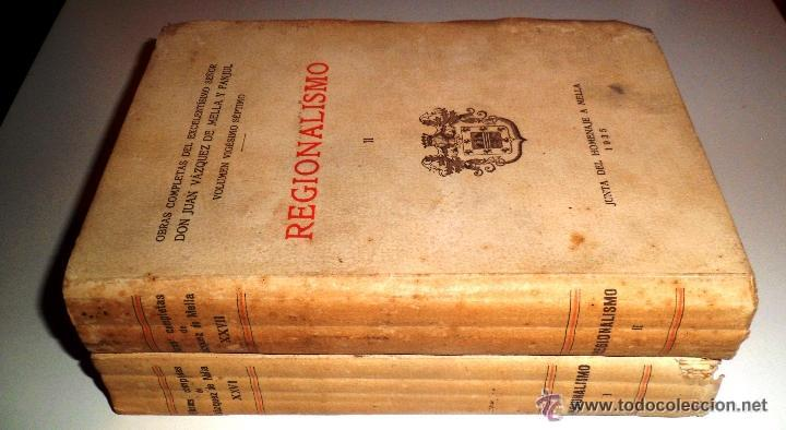 REGIONALISMO. TOMOS I Y II. DON JUAN VAZQUEZ DE MELLA Y FANJUL. (1935) VER DETALLES. 1A EDICIÓN (Libros Antiguos, Raros y Curiosos - Pensamiento - Política)