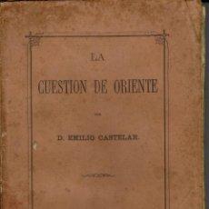 Libros antiguos: LA CUESTIÓN DE ORIENTE, POR EMILIO CASTELAR. AÑO 1876. (4.2). Lote 52918564