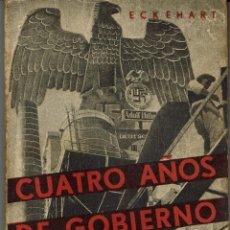 Libros antiguos: CUATRO AÑOS DE GOBIERNO DE HITLER, POR ECKEHART. Lote 52991369