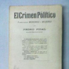 Libros antiguos: PEDRO PIDAL EL CRIMEN POLITICO 1922. Lote 53304312