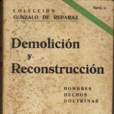 Libros antiguos: DEMOLICIÓN Y RECONSTRUCCIÓN, DE GONZALO DE REPARAZ. Lote 53397095