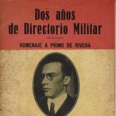 Libros antiguos: DOS AÑOS DE DIRECTORIO MILITAR. HOMENAJE A PRIMO DE RIVERA. POR JOSÉ MARÍA SESERAS Y BATLLE. Lote 53433648