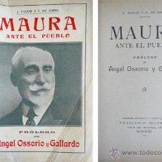 Libros antiguos: PAULIS I PAGÉS, JOAN Y SOREL, F. DE. MAURA ANTE EL PUEBLO... 1915.. Lote 53525245