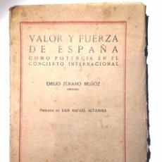 Libros antiguos: VALOR Y FUERZA EN ESPAÑA .ZURANO MUÑOZ, EMILO.1922. INTONSO. Lote 53683382