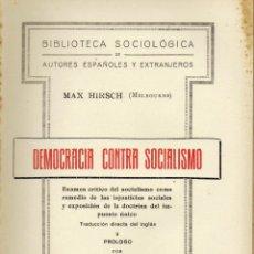 Libros antiguos: DEMOCRACIA CONTRA SOCIALISMO. MAX HIRSCH. PRIMERA EDICIÓN. . Lote 54045640