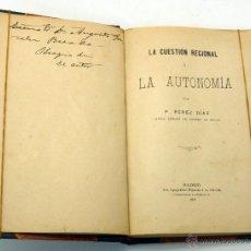 Libri antichi: LA CUESTIÓN REGIONAL Y LA AUTONOMÍA P PÉREZ DÍAZ EST TIPOGRÁFICO HIJOS JA GARCÍA 1908 . Lote 54320006