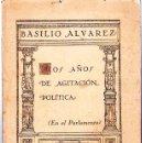 Libros antiguos: BASILIO ALVAREZ : DOS AÑOS DE AGITACIÓN POLÍTICA (EN LA CALLE). (TOM 1º. ALCALÁ DE HENARES, 1933). Lote 54682423