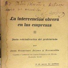 Libros antiguos: ARJONA : LA INTERVENCIÓN OBRERA EN LAS EMPRESAS. (1ª ED. 1935, REPÚBLICA). AUTÓGRAFO DEL AUTOR. Lote 54711272