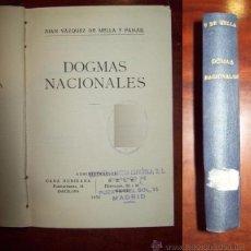 Libros antiguos: VÁZQUEZ DE MELLA Y FANJUL, JUAN. DOGMAS NACIONALES. Lote 54735726