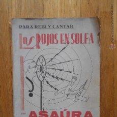 Libros antiguos: LOS ROJOS EN SOLFA, PARA REIR Y CANTAR,, ASAURA, DEDICADA POR EL AUTOR. Lote 54838937