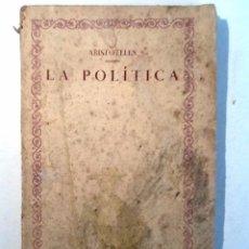 Libros antiguos: LA POLITICA. ARISTOTELES. TRADUCCION PEDRO SIMON. LAS CIEN MEJORES OBRAS DE LA LITERATURA UNIVERSAL. Lote 131480275