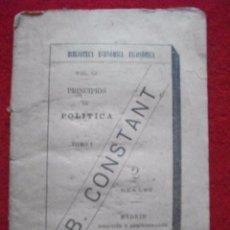 Libros antiguos: PRINCIPIOS DE POLITICA POR B. CONSTANT -BIBLIOTECA ECONOMICA FILOSOFICA 1890 TOMO 1 . Lote 54987447