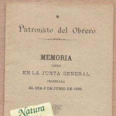 Libros antiguos: PATRONATO DEL OBRERO - MEMORIA LEIDA EN LA JUNTA GENERAL - BARCELONA 1895 - GUSTAVO Mª DE GISPERT. Lote 54995988