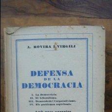 Libros antiguos: DEFENSA DE LA DEMOCRACIA. A. ROVIRA I VIRGILI. 1930. . Lote 55022617