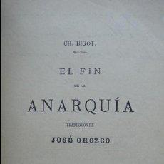 Libros antiguos: EL FIN DE LA ANARQUÍA. CH. BIGOT. 1880.. Lote 55057179