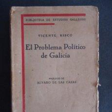 Libros antiguos: GALICIA.OURENSE.'EL PROBLEMA POLITICO DE GALICIA' VICENTE RISCO. 1ª EDICION 1930. Lote 55366913