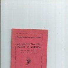 Libri antichi: LA CONDENA DEL COMITÉ DE HUELGA - HUELGA GENERAL AGOSTO 1917 - REIMPRESO MÉXICO ED. PABLO IGLESIAS. Lote 55379867