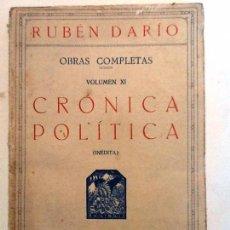 Libros antiguos: CRONICA POLITICA. RUBEN DARIO. OBRAS COMPLETAS VOL XI INTONSO. Lote 175685619