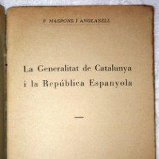 Libros antiguos: LA GENERALITAT DE CATALUNYA I LA REPÚBLICA ESPANYOLA. BARCELONA 1932. Lote 55933877