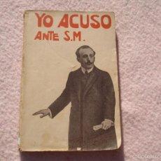 Libros antiguos: BENIGNO VARELA: YO ACUSO ANTE S.M.- ED.F.GRANADA Y C,ª BARCELONA 1910. Lote 56087159