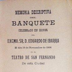 Libros antiguos: BANQUETE CELEBRADO EN HONOR DE E. IBARRA EN EL TEATRO DE S. FERNANDO, SEVILLA 1909. Lote 56261109