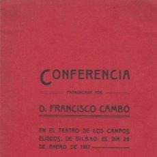 Libros antiguos: FRANCESC CAMBÓ CONFERENCIA PRONUNCIADA EN EL TEATRO DE LOS CAMPOS ELÍSEOS BILBAO 28 DE ENERO DE 1917. Lote 56463629